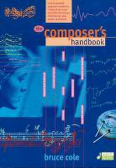 The Composer's Handbook: A do-it-yourself approach combining 'trick of the trade' and other techniques with step-by-step guides to projects. Vol. 1. [Taschenbuch]