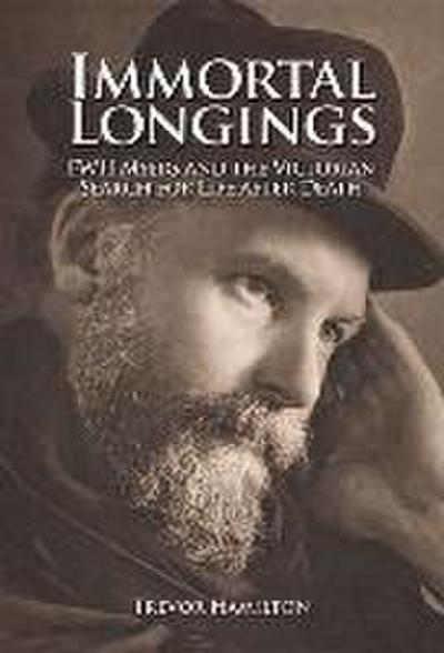 Immortal Longings: F.W.H. Myers and the Victorian Search for Life After Death