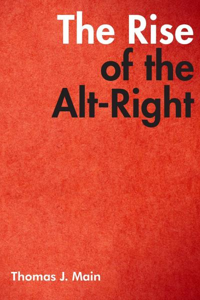 The Rise of the Alt-Right