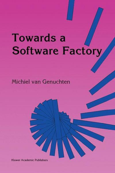 Towards a Software Factory