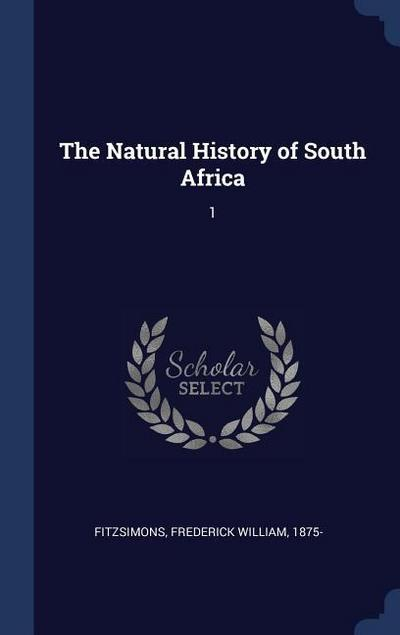 The Natural History of South Africa: 1