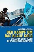 Der Kampf um das blaue Gold