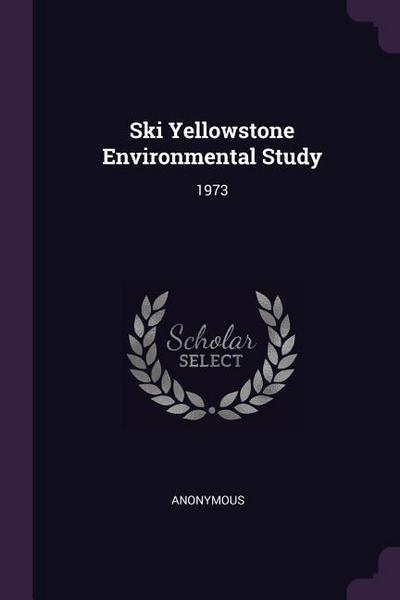 Ski Yellowstone Environmental Study: 1973