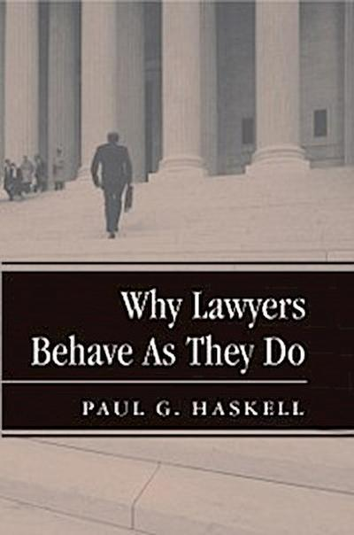 Why Lawyers Behave As They Do