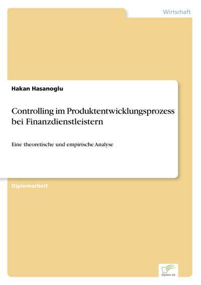 Controlling im Produktentwicklungsprozess bei Finanzdienstleistern