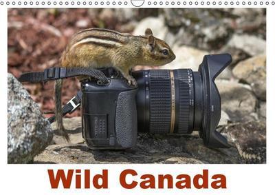 Wild Canada (Wall Calendar 2019 DIN A3 Landscape)