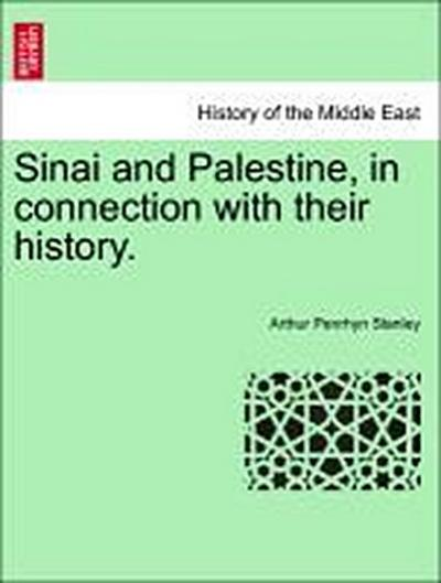 Sinai and Palestine, in connection with their history. VOL. I