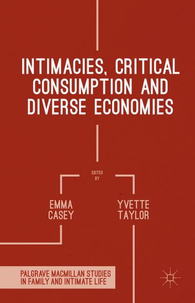 Intimacies, Critical Consumption and Diverse Economies