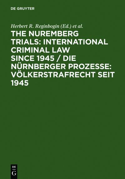 Die Nürnberger Prozesse: Völkerstrafrecht seit 1945 / The Nuremberg Trials: International Criminal Law Since 1945