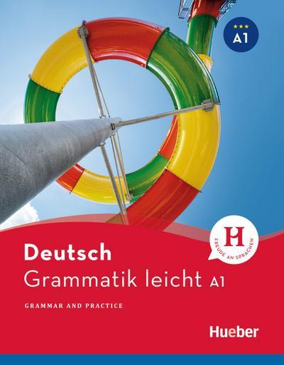 Grammatik leicht A1: Grammar and Practice / Zweisprachige Ausgabe Deutsch – Englisch (Deutsch Grammatik leicht)