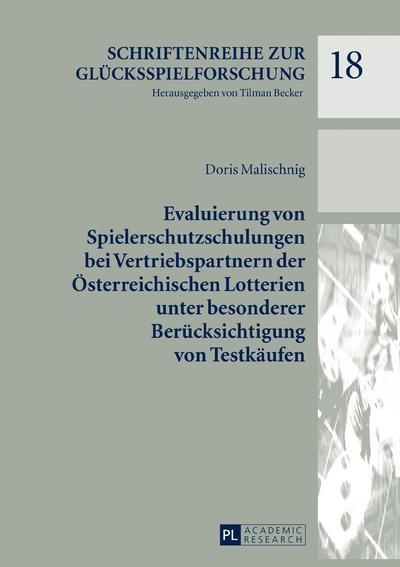 Evaluierung von Spielerschutzschulungen bei Vertriebspartnern der Österreichischen Lotterien unter besonderer Berücksichtigung von Testkäufen