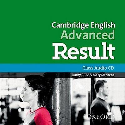 CAE result! Advanced: C1. Class CDs