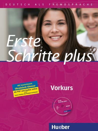Erste Schritte plus – Vorkurs: Deutsch als Fremdsprache / Kursbuch mit Audio-CD