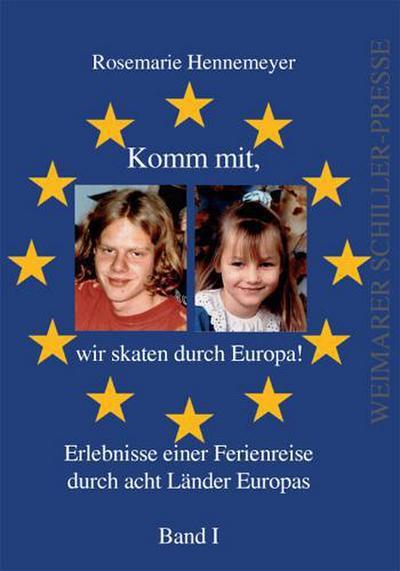Komm mit, wir skaten durch Europa