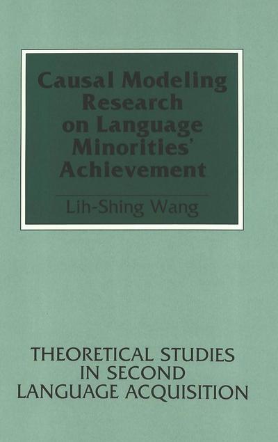 Causal Modeling Research on Language Minorities' Achievement