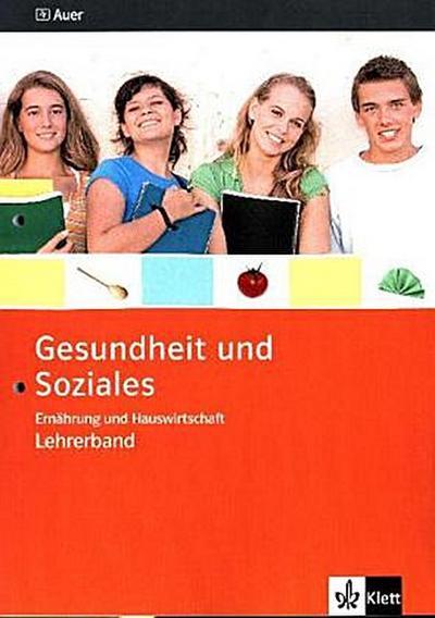 Gesundheit und Soziales. Ernährung und Hauswirtschaft. Lehrerband 9./10. Schuljahr