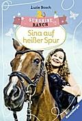 Sunshine Ranch 1: Sina auf heißer Spur (Raven ...