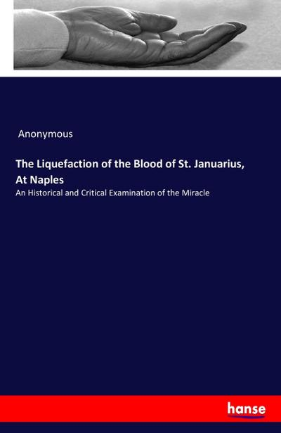 The Liquefaction of the Blood of St. Januarius, At Naples