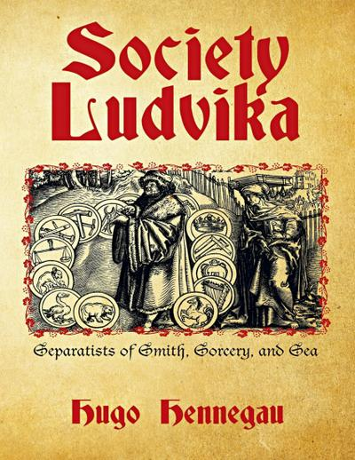 Society Ludvika: Separatists of Smith, Sorcery, and Sea
