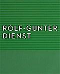 Rolf-Gunter Dienst; Mein Gedicht heißt Farbe; Hrsg. v. Smerling, Walter/Hasselmann, Ina/Hesselmann, Ina; Deutsch; mit 145 farbigen und 17 s/w Abb. sowie 4 Tafeln