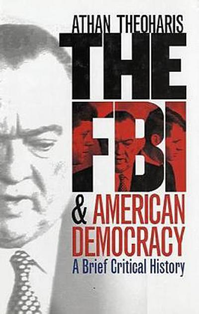 The FBI and American Democracy: A Brief Critical History