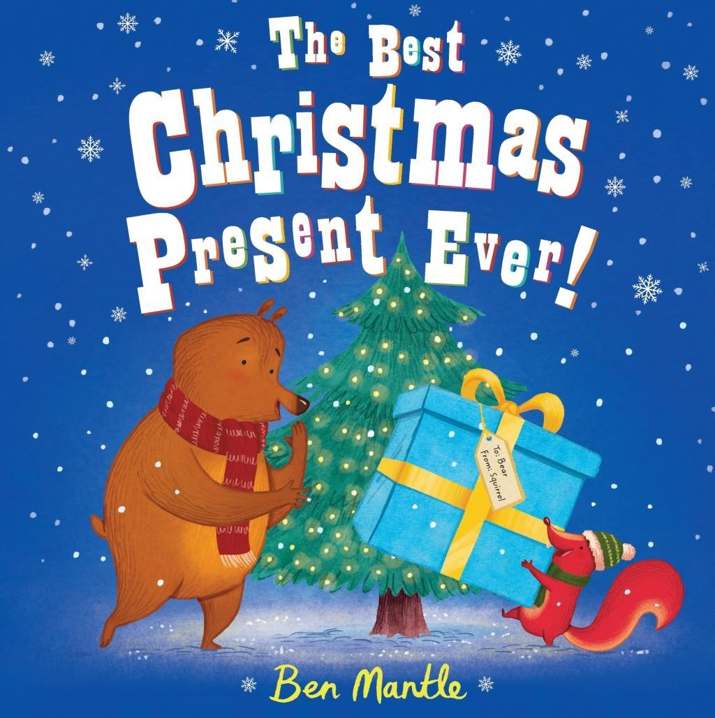 The Best Christmas Present Ever!, Ben Mantle