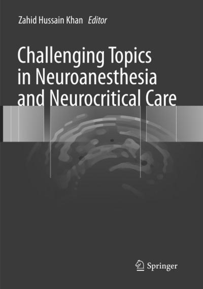 Challenging Topics in Neuroanesthesia and Neurocritical Care