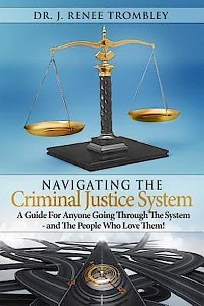 Navigating the Criminal Justice System: