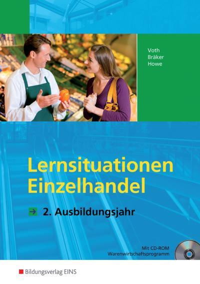 Informationshandbücher und Lernsituationen Einzelhandel - nach Ausbildungsjahren: Lernsituationen Einzelhandel. 2. Ausbildungsjahr. LF 6-10 (Arbeitsbuch) (Lernmaterialien)