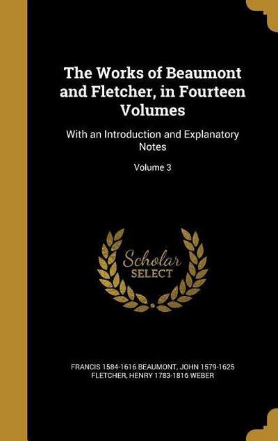 WORKS OF BEAUMONT & FLETCHER I