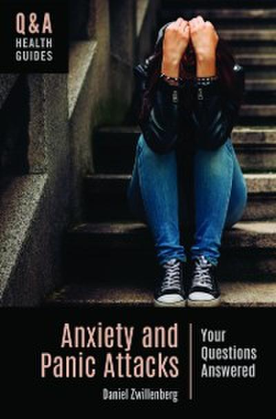 Anxiety and Panic Attacks: Your Questions Answered