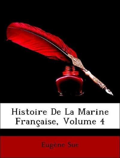 Histoire De La Marine Française, Volume 4