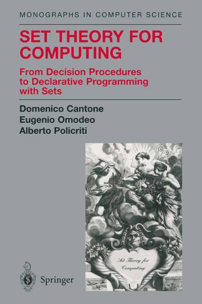 Set Theory for Computing: From Decision Procedures to Declarative Programming with Sets
