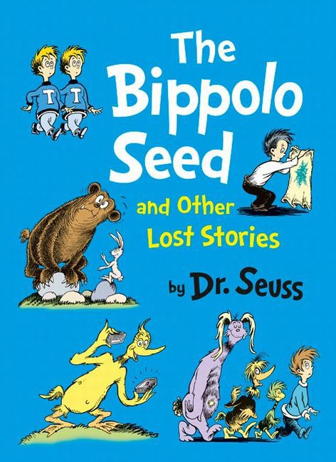 The Bippolo Seed and Other Lost Stories Dr Seuss 9780007438464