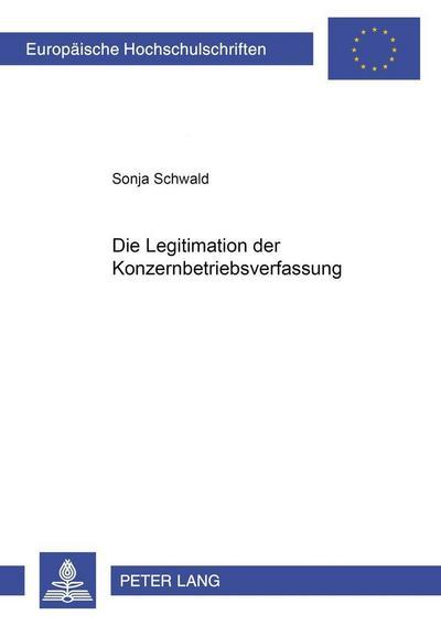 Die Legitimation der Konzernbetriebsverfassung