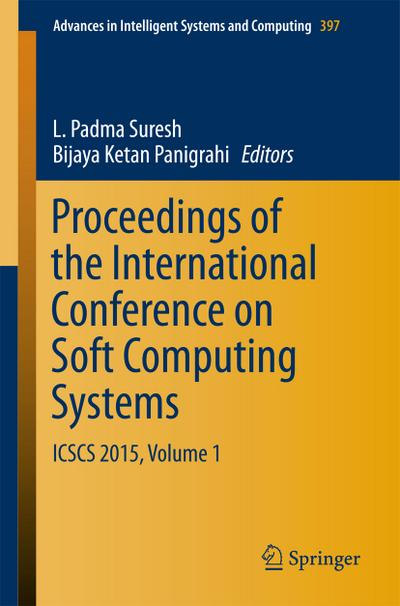 Proceedings of the International Conference on Soft Computing Systems: ICSCS 2015, Volume 1 (Advances in Intelligent Systems and Computing)