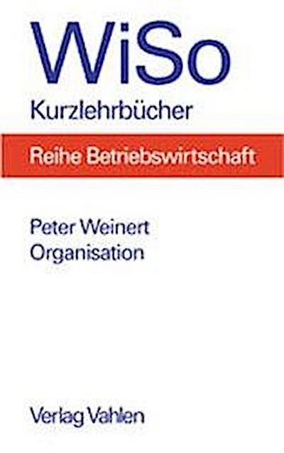 Organisation: Organisationsgestaltung, Organisationsmethodik, Fallklausuren