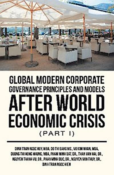 Global Modern Corporate Governance Principles and Models After World Economic Crisis (Part I)