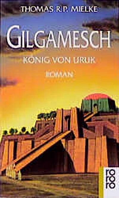 Gilgamesch. König von Uruk. Roman.