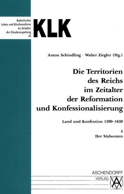 Die Territorien des Reiches 5 im Zeitalter der Reformation und Konfessionalisierung