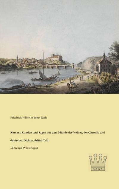 Nassaus Kunden und Sagen aus dem Munde des Volkes, der Chronik und deutscher Dichter, dritter Teil: Lahn und Westerwald