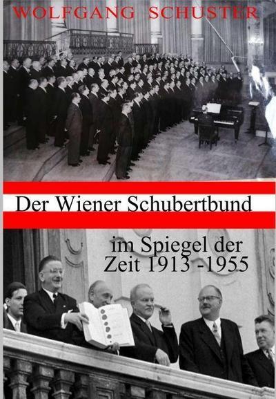 Der Wiener Schubertbund im Spiegel der Zeit: Band 1: 1913 bis 1955
