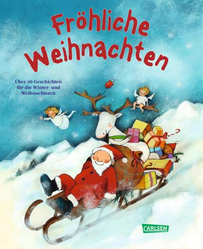 Fröhliche Weihnachten: Über 40 Geschichten für die Winter- und Weihnachtszeit
