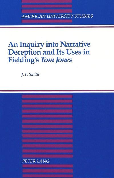 An Inquiry into Narrative Deception and Its Uses in Fielding's «Tom Jones»