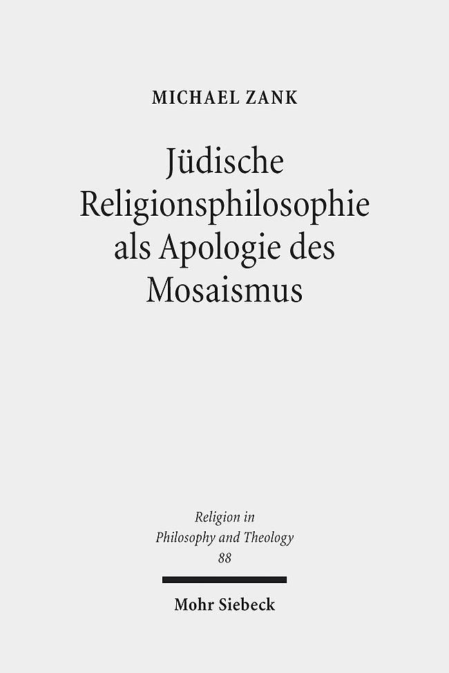 Jüdische Religionsphilosophie als Apologie des Mosaismus Michael Zank
