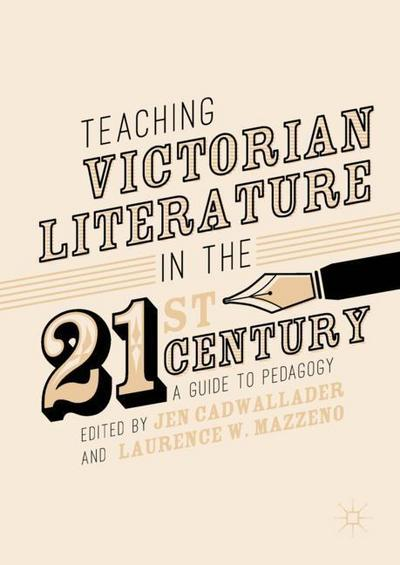 Teaching Victorian Literature in the Twenty-First Century