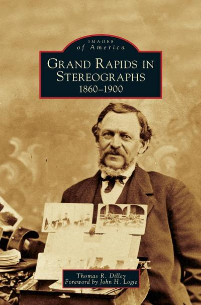 Grand Rapids in Stereographs: 1860-1900