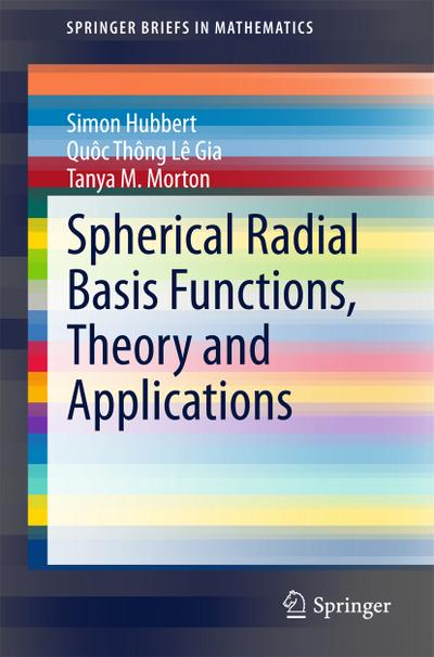 Spherical Radial Basis Functions, Theory and Applications