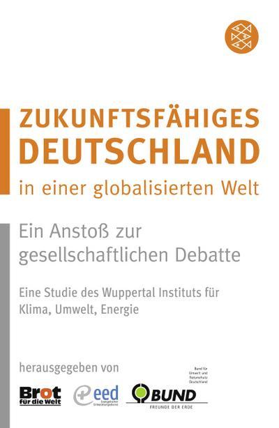 Zukunftsfähiges Deutschland in einer globalisierten Welt: Ein Anstoß zur gesellschaftlichen Debatte