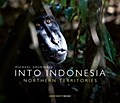 INTO INDONESIA. Northern Territories